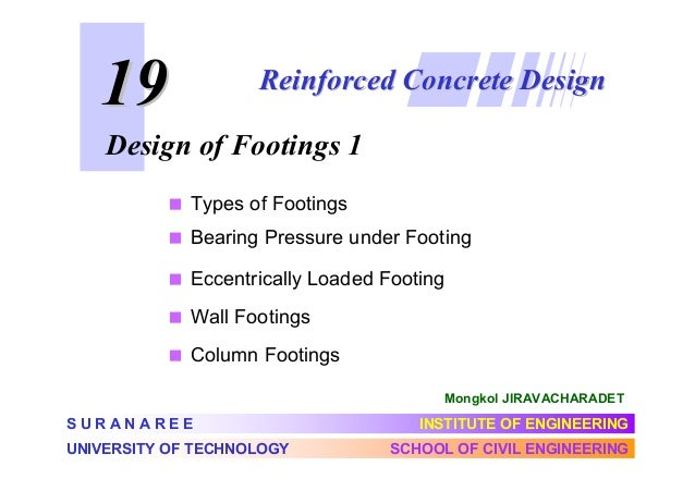 19  Reinforced Concrete Design  Design of Footings 1 Types of Footings Bearing Pressure under Footing Eccentrically Loaded...