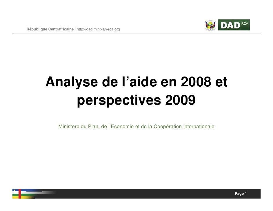 République Centrafricaine | http://dad.minplan-rca.org               Analyse de l'aide en 2008 et               perspectiv...