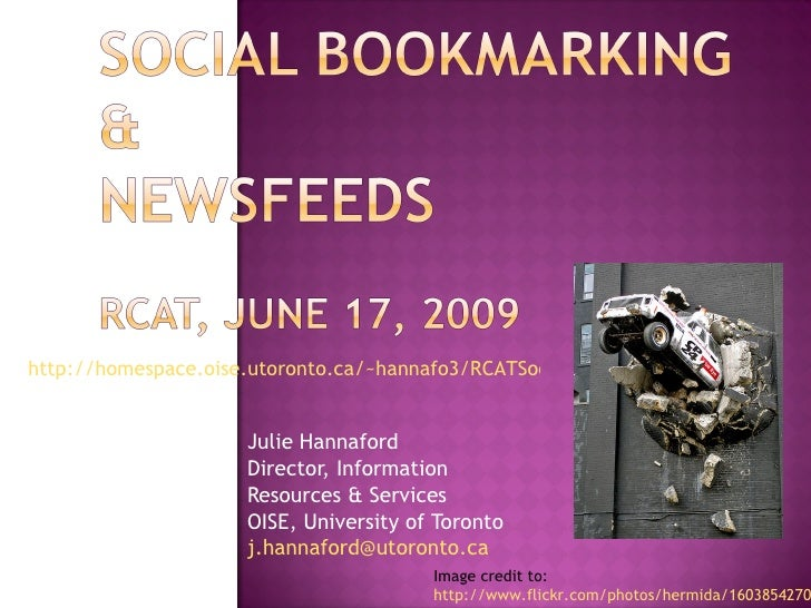 Julie Hannaford Director, Information  Resources & Services OISE, University of Toronto [email_address]   Image credit to:...
