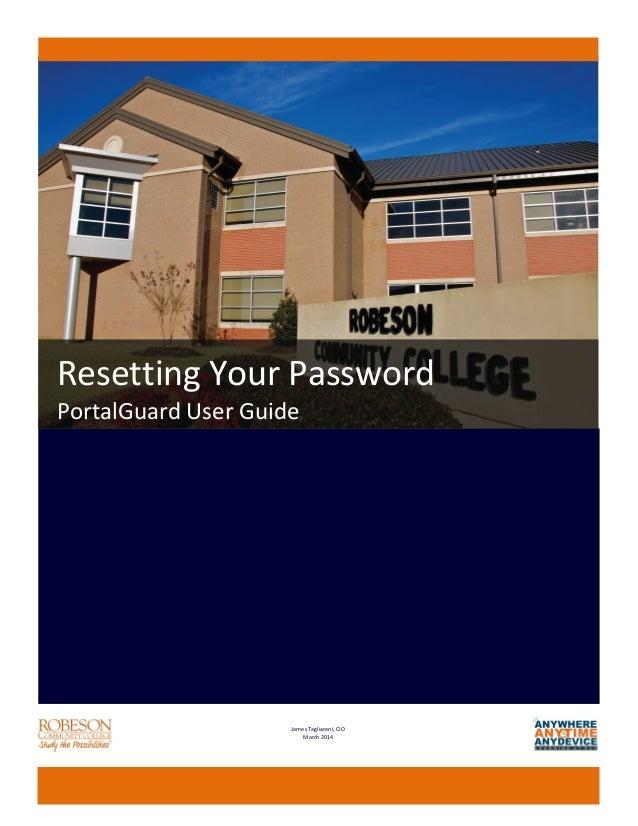 Resetting Your Password PortalGuard User Guide James Tagliareni, CIO March 2014