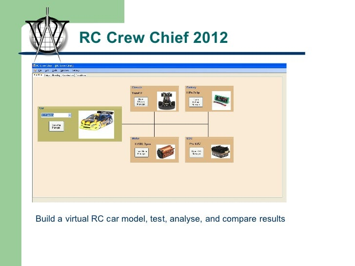 RC Crew Chief 2012 Build a virtual RC car model, test, analyse, and compare results
