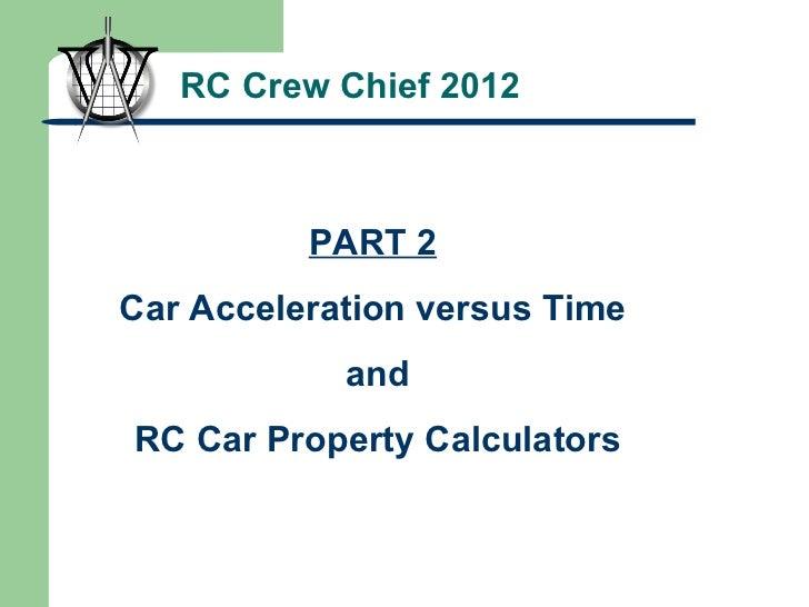 RC Crew Chief 2012 PART 2 Car Acceleration versus Time and RC Car Property Calculators