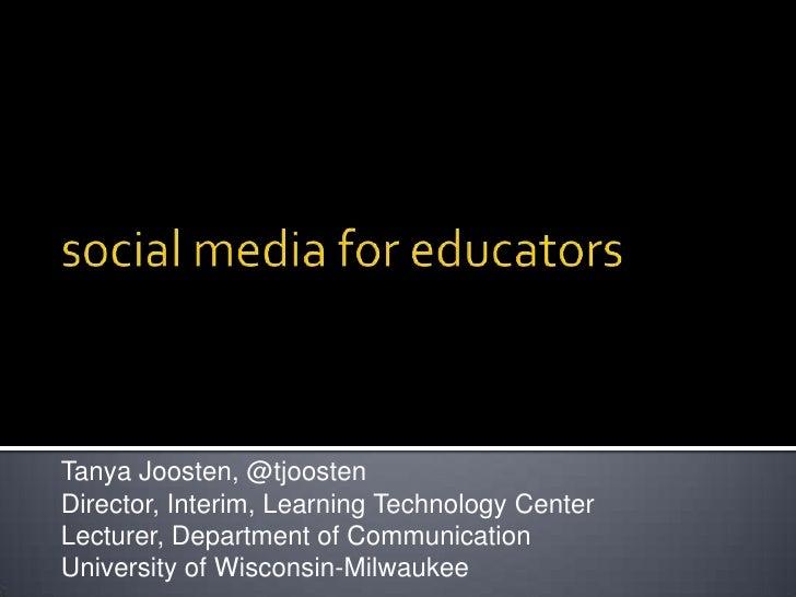 Tanya Joosten, @tjoostenDirector, Interim, Learning Technology CenterLecturer, Department of CommunicationUniversity of Wi...