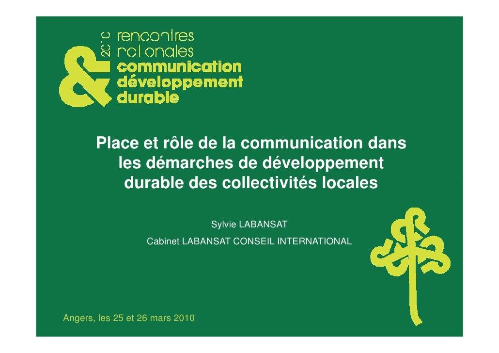 Place et rôle de la communication dans           les démarches de développement            durable des collectivités local...