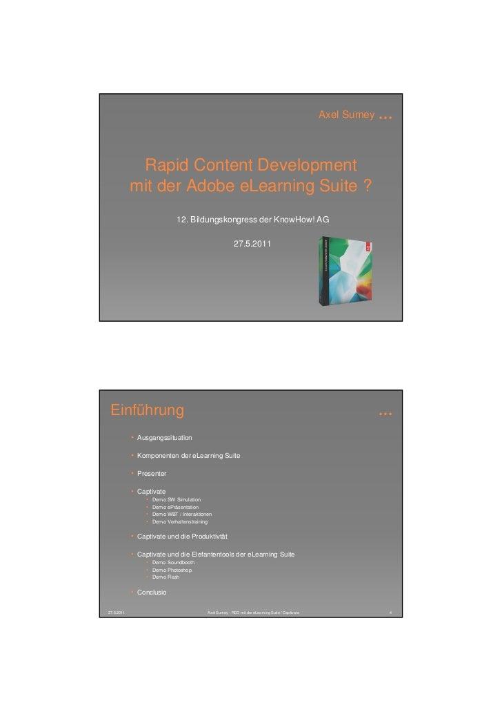 Axel Sumey   …             Rapid Content Development            mit der Adobe eLearning Suite ?                           ...