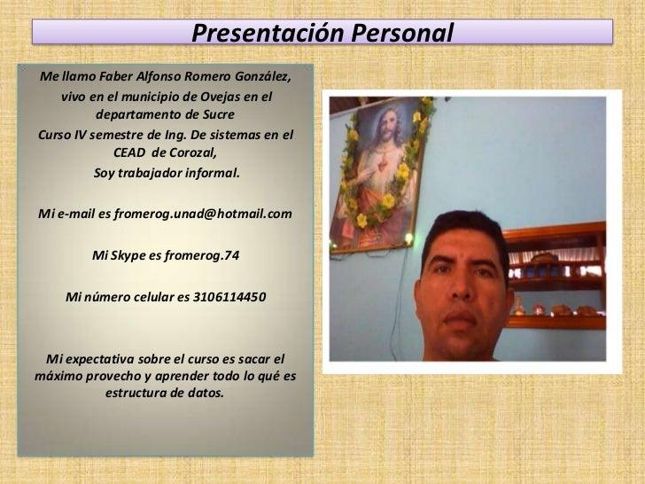 Presentación PersonalMe llamo Faber Alfonso Romero González,    vivo en el municipio de Ovejas en el          departamento...