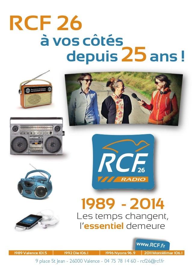 9 place St Jean - 26000 Valence - 04 75 78 14 60 - rcf26@rcf.fr www.RCF.frfl fl ï ï fl ï ï flï ï fl1989 Valence 101.5 1992 Die ...