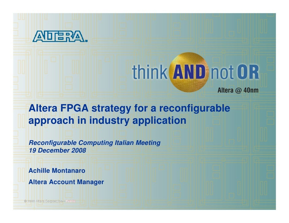 Altera FPGA strategy for a reconfigurable   approach in industry application    Reconfigurable Computing Italian Meeting  ...