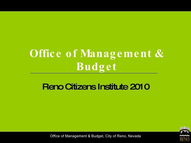 Office of Management & Budget Reno Citizens Institute 2010