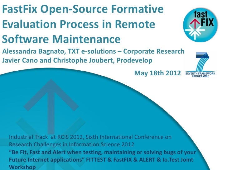 FastFix Open-Source Formative Work PlanEvaluation Process in RemoteSoftware MaintenanceAlessandra Bagnato, TXT e-solutions...