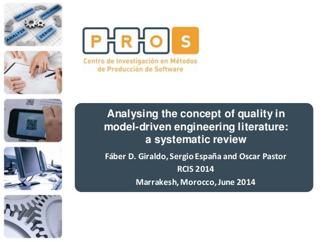 Analysing the concept of quality in model-driven engineering literature: a systematic review Fáber D. Giraldo,Sergio Españ...