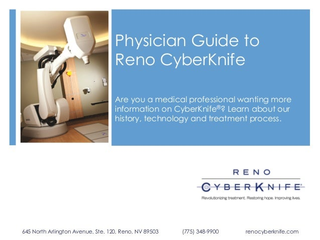 Physician Guide to Reno CyberKnife Are you a medical professional wanting more information on CyberKnife®? Learn about our...