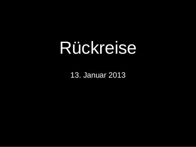 Rückreise 13. Januar 2013
