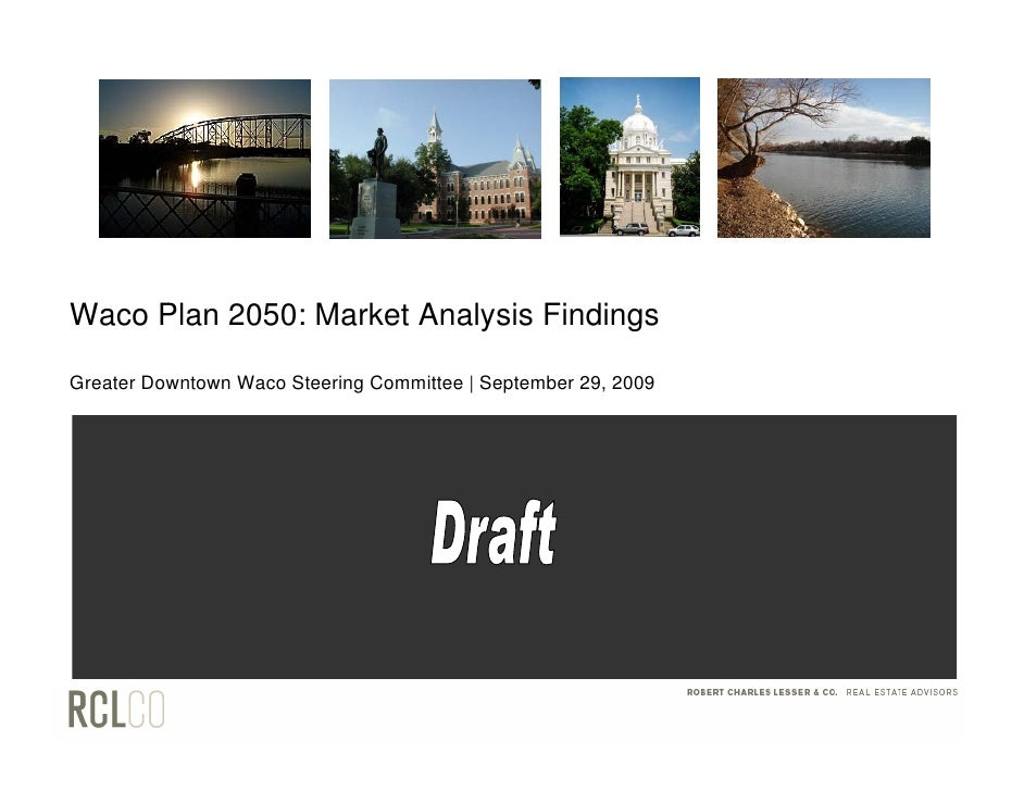 Waco Plan 2050: Market Analysis Findings  Greater Downtown Waco Steering Committee | September 29, 2009