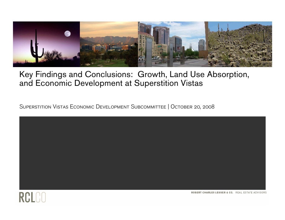Key Findings and Conclusions: Growth, Land Use Absorption, and Economic Development at Superstition Vistas  Superstition V...