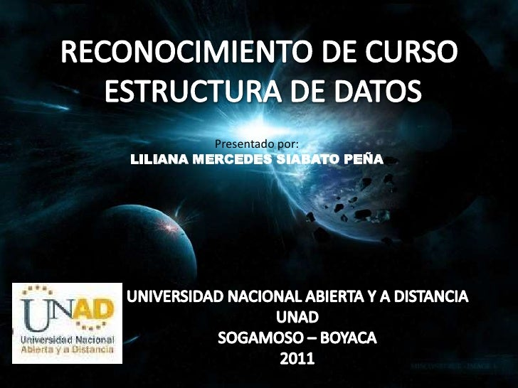 RECONOCIMIENTO DE CURSO <br />ESTRUCTURA DE DATOS<br />Presentado por:<br />LILIANA MERCEDES SIABATO PEÑA<br />UNIVERSIDAD...