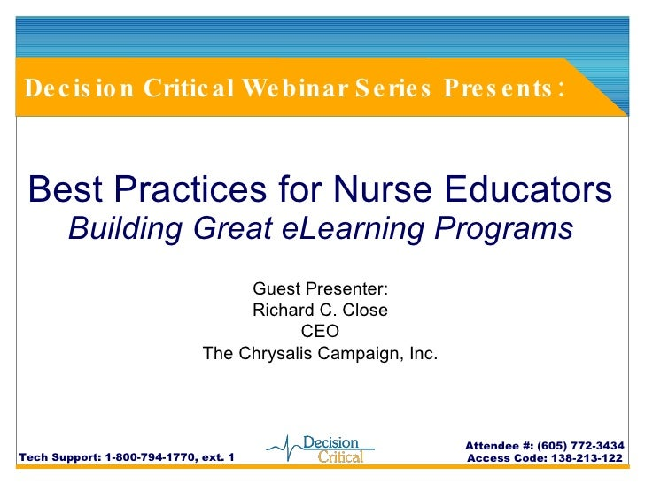Best Practices for Nurse Educators Building Great eLearning Programs Decision Critical Webinar Series Presents: Tech Suppo...