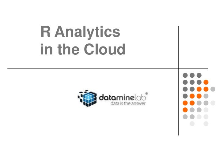 R Analyticsin the Cloud