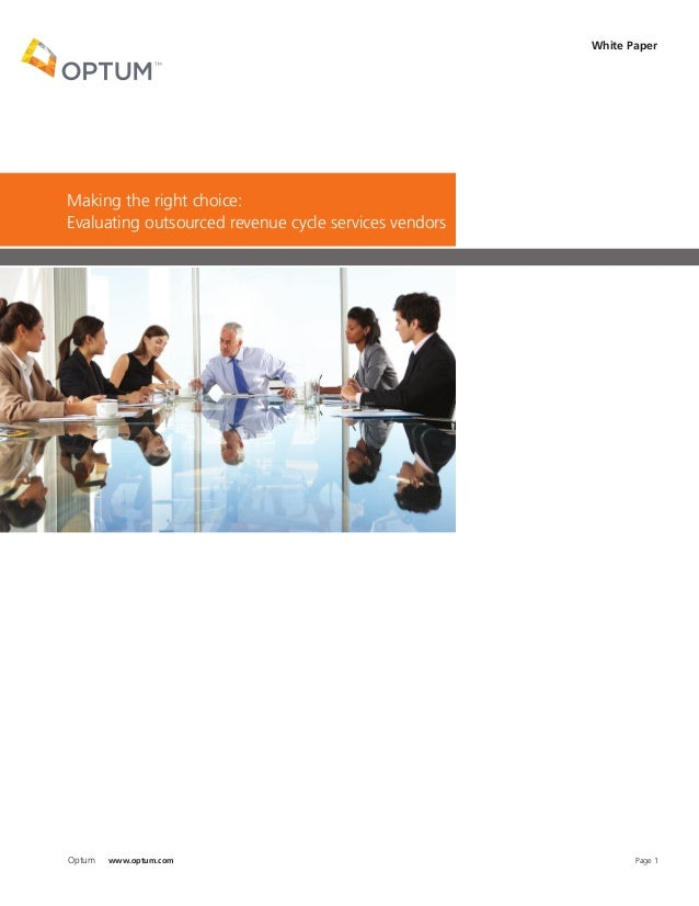 White Paper  Making the right choice: Evaluating outsourced revenue cycle services vendors  Optum  www.optum.com  Page 1