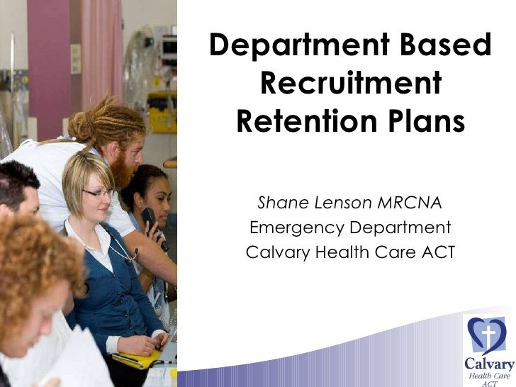 Department Based Recruitment Retention Plans -RCNA Annual Confernce - Melbourne Australia 2009