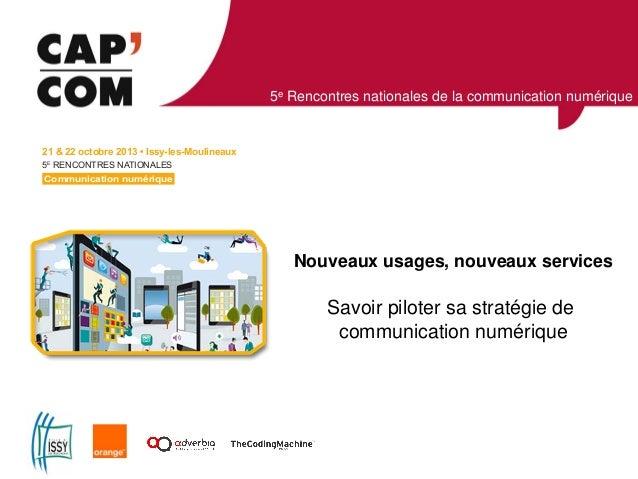 5e Rencontres nationales de la communication numérique  5E RENCONTRES NATIONALES  Nouveaux usages, nouveaux services  Sa...