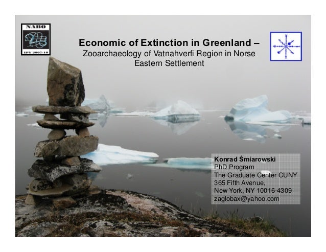 Konrad Smiarowski (CUNY) & Christian K Madsen (Copenhagen) Economics of Extinction in Norse Greenland