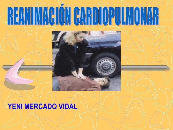 YENI MERCADO VIDAL REANIMACIÓN CARDIOPULMONAR