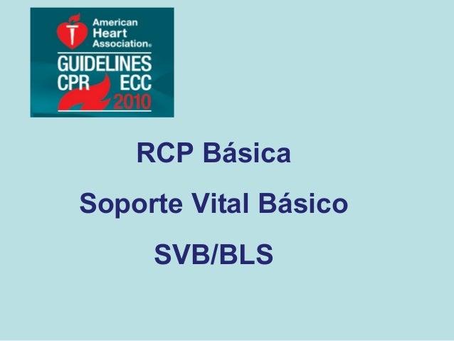 RCP Básica Soporte Vital Básico SVB/BLS