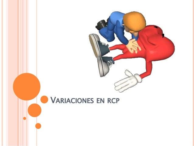 VARIACIONES EN RCP
