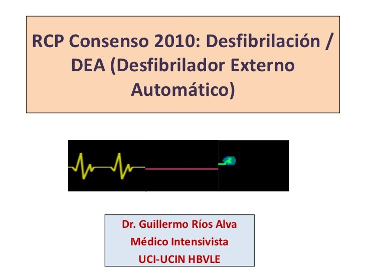 Rcp 2010 desfibrilador externo automático dea. lobitoferoz13