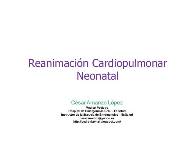 César Amanzo López Médico Pediatra Hospital de Emergencias Grau - EsSalud Instructor de la Escuela de Emergencias – EsSalu...