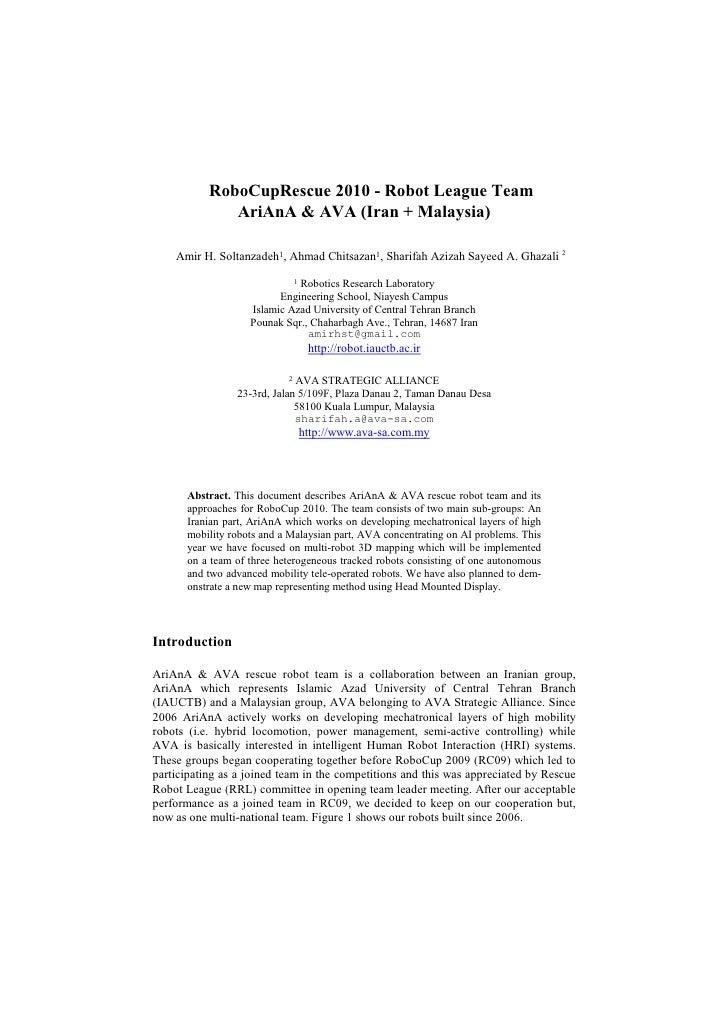 RoboCupRescue 2010 - Robot League Team               AriAnA & AVA (Iran + Malaysia)      Amir H. Soltanzadeh1, Ahmad Chits...