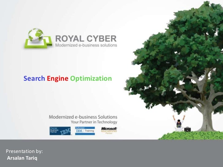 Search Engine OptimizationPresentation by:Arsalan Tariq