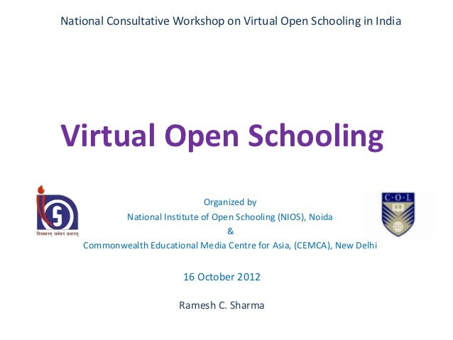 National Consultative Workshop on Virtual Open Schooling in IndiaVirtual Open Schooling                               Orga...