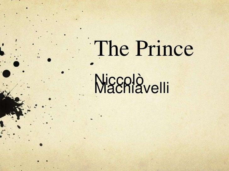 The Prince<br />Niccolò Machiavelli<br />