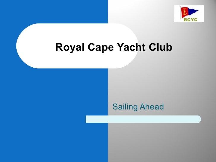 Royal Cape Yacht Club          Sailing Ahead