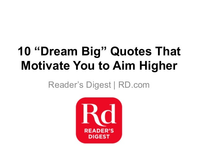"10 ""Dream Big"" Quotes That Motivate You to Aim Higher Reader's Digest 