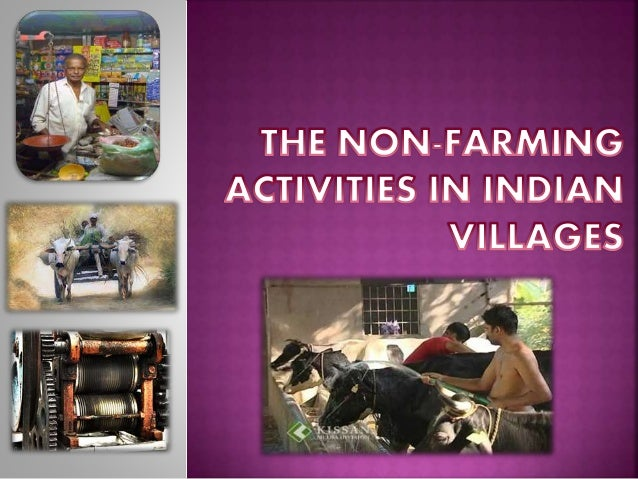 non farm production activities Hello, if you are asking question from your eco 10th textbook (cbse) than  sorry you have to read your textbook because it's an imaginary.
