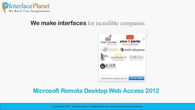 We make interfaces for incredible companiesMicrosoft Remote Desktop Web Access 2012        Copyright © 2012 - Interface Pl...