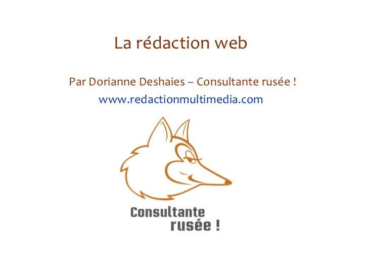 La rédaction web Par Dorianne Deshaies – Consultante rusée ! www.redactionmultimedia.com