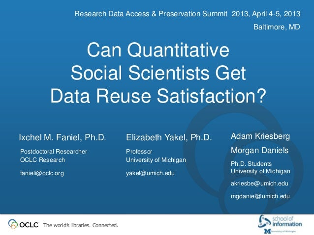 RDAP13 Ixchel Faniel: Can Quantitative Social Scientists Get Data Reuse Satisfact…