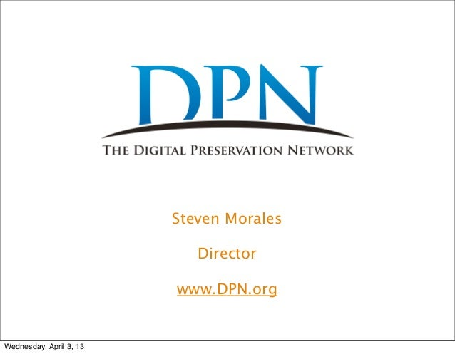 Steven Morales                            Director                         www.DPN.orgWednesday, April 3, 13