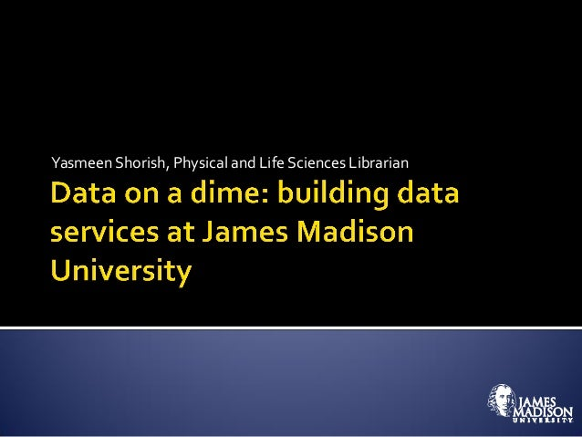 RDAP14: Data on a dime, building data services at James Madison University