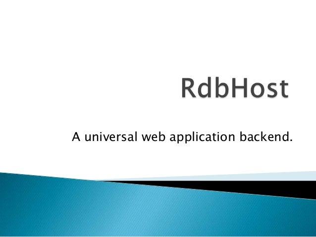 A universal web application backend.