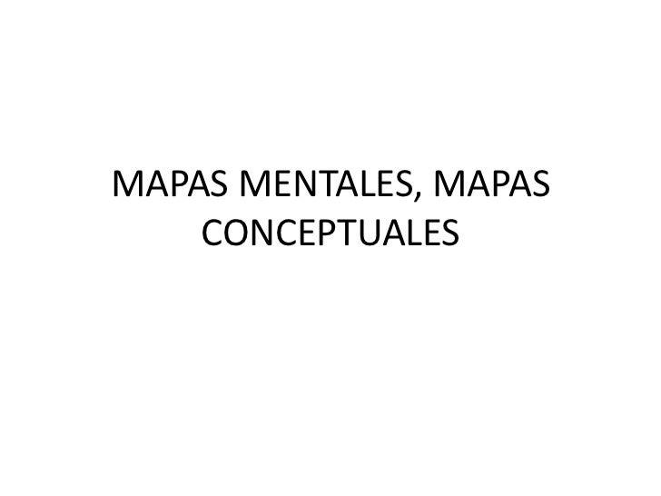 MAPAS MENTALES, MAPAS    CONCEPTUALES