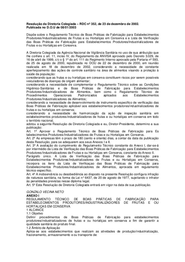 Resolução da Diretoria Colegiada – RDC nº 352, de 23 de dezembro de 2002. Publicada no D.O.U de 08/01/2003 Dispõe sobre o ...