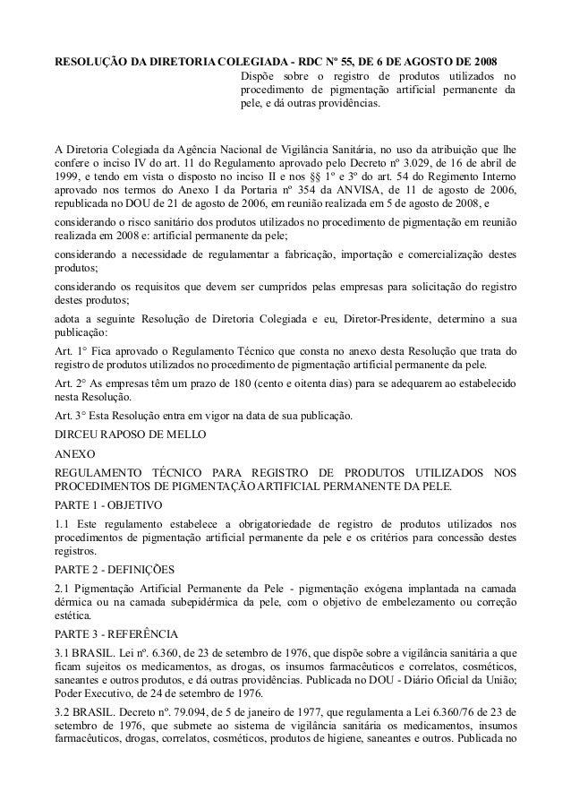 RESOLUÇÃO DA DIRETORIA COLEGIADA - RDC Nº 55, DE 6 DE AGOSTO DE 2008 Dispõe sobre o registro de produtos utilizados no pro...