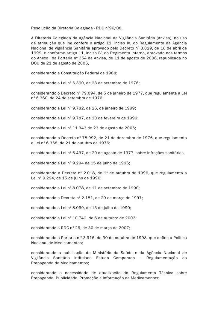 Resolução da Diretoria Colegiada - RDC nº96/08,  A Diretoria Colegiada da Agência Nacional de Vigilância Sanitária (Anvisa...