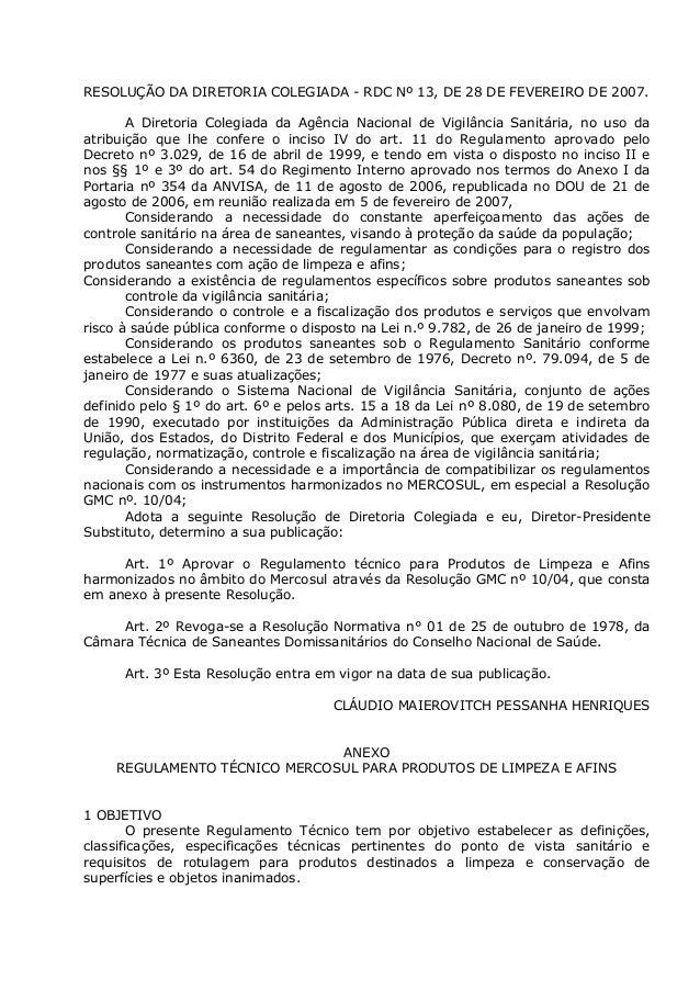 RESOLUÇÃO DA DIRETORIA COLEGIADA - RDC Nº 13, DE 28 DE FEVEREIRO DE 2007. A Diretoria Colegiada da Agência Nacional de Vig...