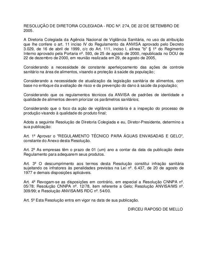 RESOLUÇÃO DE DIRETORIA COLEGIADA - RDC Nº. 274, DE 22 DE SETEMBRO DE 2005. A Diretoria Colegiada da Agência Nacional de Vi...